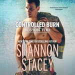 Controlled Burn by  Shannon Stacey audiobook