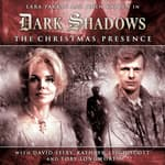 Dark Shadows: The Christmas Presence by  Scott Handcock audiobook