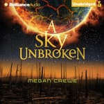 A Sky Unbroken by  Megan Crewe audiobook