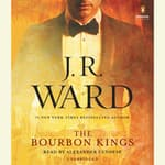 The Bourbon Kings by  J. R. Ward audiobook