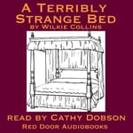 A Terribly Strange Bed by  Wilkie Collins audiobook