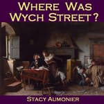 Where Was Wych Street? by  Stacy Aumonier audiobook