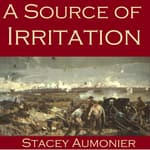 A Source of Irritation by  Stacy Aumonier audiobook