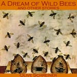 A Dream of Wild Bees and Other Stories by  Olive Schreiner audiobook