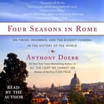 Four Seasons in Rome by  Anthony Doerr audiobook