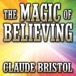 The Magic Believing by  Claude Bristol audiobook