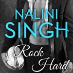 Rock Hard by  Nalini Singh audiobook