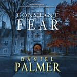 Constant Fear by  Daniel Palmer audiobook