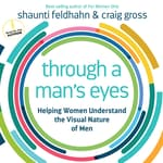 Through a Man's Eyes by  Shaunti Feldhahn audiobook