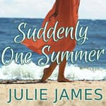 Suddenly One Summer by  Julie James audiobook