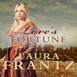 Love's Fortune by  Laura Frantz audiobook