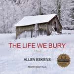 The Life We Bury by  Allen Eskens audiobook