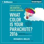 What Color is Your Parachute? 2016 by  Richard N. Bolles audiobook