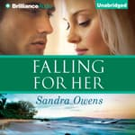 Falling For Her by  Sandra Owens audiobook