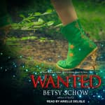 Wanted by  Betsy Schow audiobook