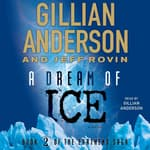 A Dream of Ice by  Gillian Anderson audiobook