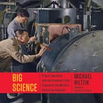 Big Science by  Michael Hiltzik audiobook