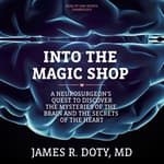 Into the Magic Shop by  James R. Doty MD audiobook