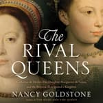 The Rival Queens by  Nancy Goldstone audiobook