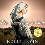 The Beekeeper's Son by  Kelly Irvin audiobook