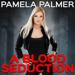 A Blood Seduction by  Pamela Palmer audiobook