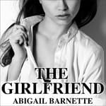 The Girlfriend by  Abigail Barnette audiobook