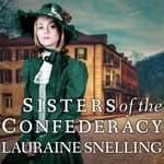 Sisters of the Confederacy by  Lauraine Snelling audiobook