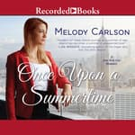 Once Upon a Summertime by  Melody Carlson audiobook