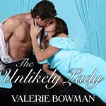 The Unlikely Lady by  Valerie Bowman audiobook