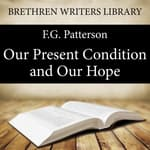 Our Present Condition and Our Hope by  F. G. Patterson audiobook