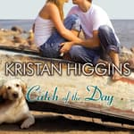 Catch of the Day by  Kristan Higgins audiobook