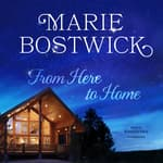 From Here to Home by  Marie Bostwick audiobook