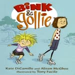 Bink and Gollie by  Kate DiCamillo audiobook