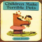 Children Make Terrible Pets by  Peter  Brown audiobook