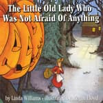 Little Old Lady Who Was Not Afraid of Anything by  Linda Williams audiobook