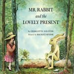 Mr. Rabbit and the Lovely Present by  Charlotte  Zolotow audiobook