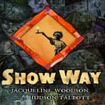 Show Way by  Jacqueline Woodson audiobook