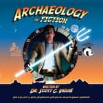 Archaeology in Fiction by  Dr. Scott C. Viguié audiobook