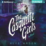 The Casquette Girls by  Alys Arden audiobook