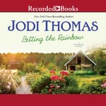Betting the Rainbow by  Jodi Thomas audiobook