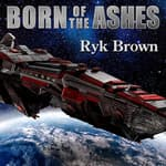 Born of the Ashes by  Ryk Brown audiobook