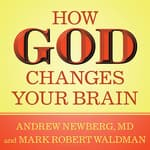 How God Changes Your Brain by  Dr. Andrew Newberg audiobook