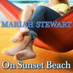 On Sunset Beach by  Mariah Stewart audiobook