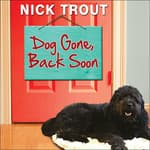Dog Gone, Back Soon by  Dr. Nick Trout audiobook