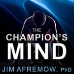 The Champion's Mind by  Jim Afremow PhD audiobook