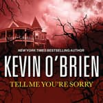Tell Me You're Sorry by  Kevin O'Brien audiobook