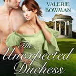The Unexpected Duchess by  Valerie Bowman audiobook