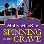 Spinning in Her Grave by  Molly MacRae audiobook