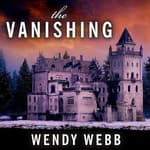The Vanishing by  Wendy Webb audiobook