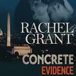 Concrete Evidence by  Rachel Grant audiobook